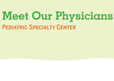 Meet our pediatric physicians out in the community